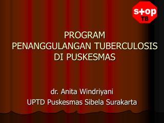 PROGRAM  PENANGGULANGAN TUBERCULOSIS  DI PUSKESMAS