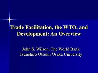 Trade Facilitation, the WTO, and Development: An Overview