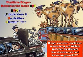 """B R D  =  """" B ürokraten- &  R aubritter-  D iktatur"""" ?!!?"""