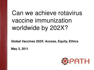 Can we achieve rotavirus vaccine immunization worldwide by 202X?