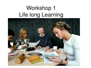 Workshop 1 Life long Learning