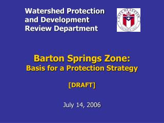 Barton Springs Zone:   Basis for a Protection Strategy [DRAFT]
