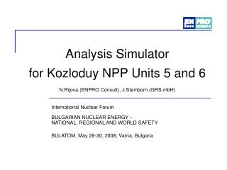 Analysis Simulator  for Kozloduy NPP Units 5 and 6 N.Rijova (ENPRO Consult), J.Steinborn (GRS mbH)