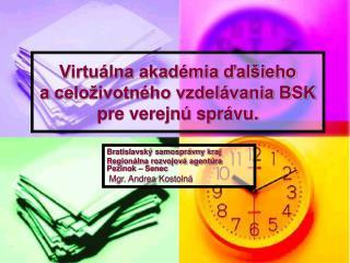 Virtuálna akadémia ďalšieho aceloživotného vzdelávania BSK pre verejnú správu.