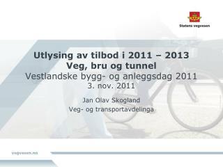 Jan Olav Skogland Veg- og transportavdelinga
