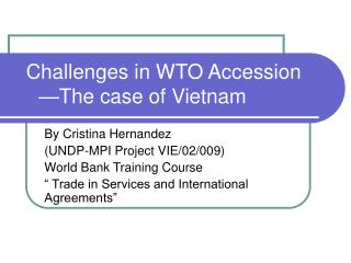 Challenges in WTO Accession 	—The case of Vietnam
