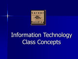 Information Technology Class Concepts