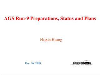 AGS Run-9 Preparations, Status and Plans