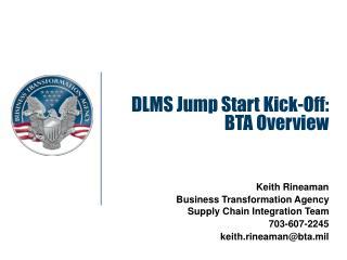 DLMS Jump Start Kick-Off: BTA Overview