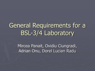 General Requirements for a BSL-3/4 Laboratory