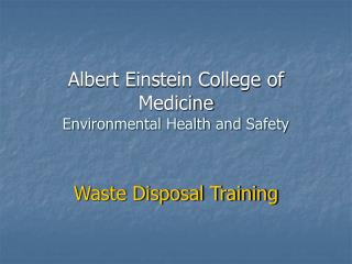 Albert Einstein College of Medicine Environmental Health and Safety