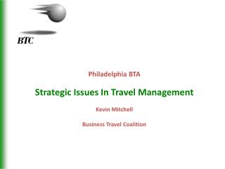 Philadelphia BTA Strategic Issues In Travel Management Kevin Mitchell Business Travel Coalition