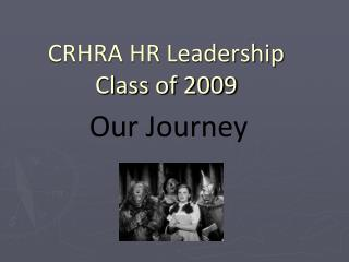 CRHRA HR Leadership Class of 2009