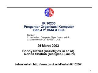 IKI10230 Pengantar Organisasi Komputer Bab 4.2: DMA & Bus