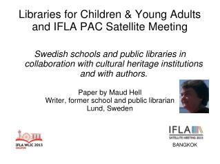 Libraries for Children & Young Adults and IFLA PAC Satellite Meeting