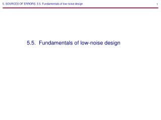 5. SOURCES OF ERRORS. 5.5. Fundamentals of low-noise design