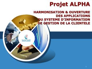 Le  projet  ALPHA. Pourquoi?