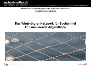 Das Winterthurer Netzwerk für Suchtmittel konsumierende Jugendliche