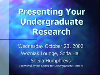 Presenting Your Undergraduate Research