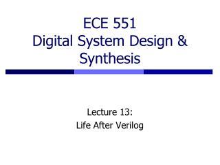 ECE 551 Digital System Design & Synthesis