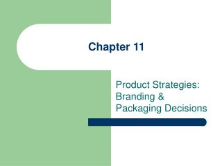 Product Strategies: Branding  Packaging Decisions