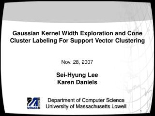 Gaussian Kernel Width Exploration and Cone Cluster Labeling For Support Vector Clustering