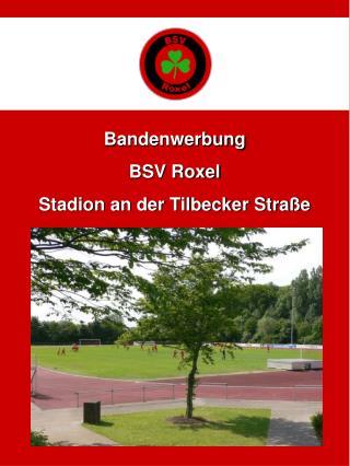 Bandenwerbung  BSV Roxel Stadion an der Tilbecker Straße
