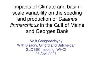 Avijit Gangopadhyay With Bisagni, Gifford and Batcheldar GLOBEC meeting, WHOI 23 April 2007