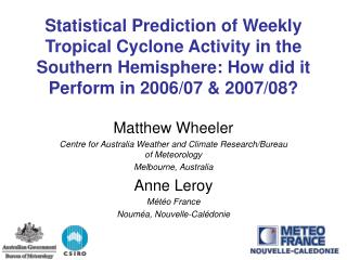 Matthew Wheeler Centre for Australia Weather and Climate Research/Bureau of Meteorology