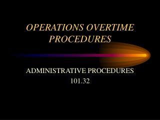 OPERATIONS OVERTIME PROCEDURES