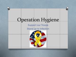 Operation Hygiene
