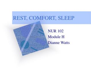 REST, COMFORT, SLEEP