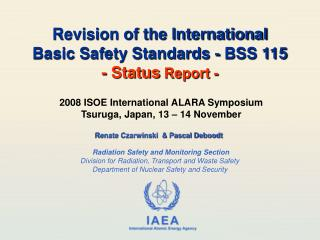 Revision of the International  Basic Safety Standards - BSS 115 - Status  Report -