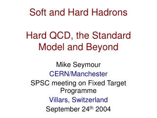Soft and Hard Hadrons Hard QCD, the Standard Model and Beyond