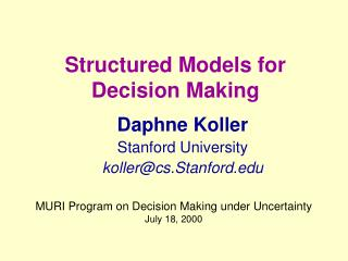 Structured Models for Decision Making