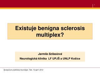 Existuje benígna  sclerosis multiplex ?