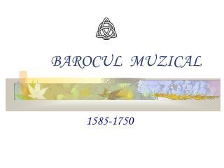 BAROCUL  MUZICAL