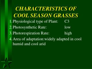 CHARACTERISTICS OF   COOL SEASON GRASSES