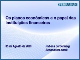 Os planos econômicos e o papel das instituições financeiras