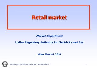 Market  Department Italian Regulatory Authority for Electricity and Gas Milan, March 4, 2010