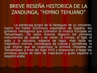 BREVE RESE A HISTORICA DE LA ZANDUNGA,  HIMNO TEHUANO