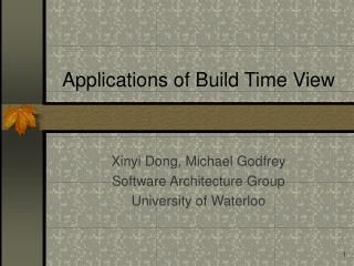 Applications of Build Time View