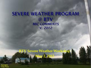 Severe Weather Program  @ BTV  MIC Comments v. 2012