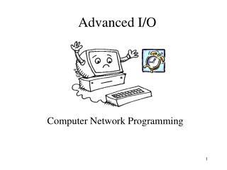 Advanced I/O