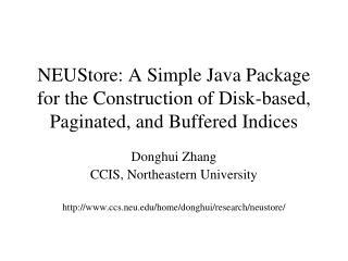 Donghui Zhang CCIS, Northeastern University ccs.neu/home/donghui/research/neustore/