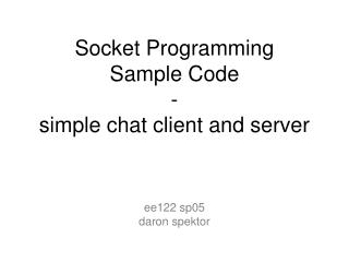 Socket Programming Sample Code - simple chat client and server