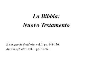 La Bibbia:  Nuovo Testamento Il più grande desiderio , vol. I, pp. 148-156.
