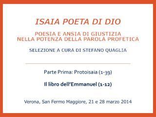 Parte Prima: Protoisaia (1-39) Il libro dell�Emmanuel (1-12)