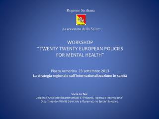 "WORKSHOP ""TWENTY TWENTY EUROPEAN POLICIES FOR MENTAL HEALTH"""