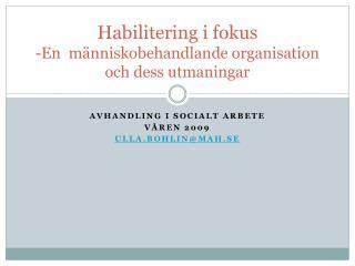Habilitering i fokus -En   människobehandlande organisation och dess utmaningar